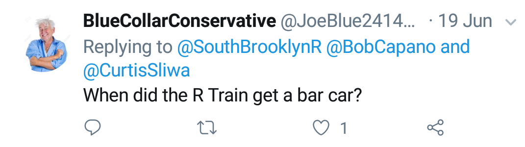 "Blue Collar Conservative Tweeted: ""When did the R Train get a bar car?"" replying to @SouthBrooklynR @BobCapano and @CurtisSliwa"