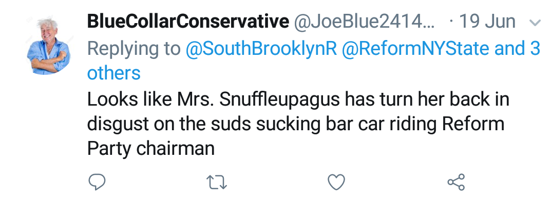 "Blue Collar Conservative Tweeted: ""Looks like Mr. Snuffleupagus has turn her back in disgust on the suds sucking bar car riding Reform Party chariman"" replying to @SouthBrooklynR @ReformNYState and 3 others"