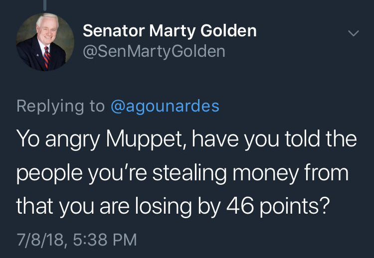 "State Senator Marty Golden tweeted: ""Yo angry Muppet, have you told the people you're stealing money from that you are losing by 46 points?"""